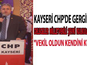 KAYSERİ CHP'DE GERGİN KONGRE