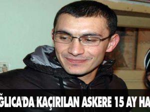Dağlıca'da kaçırılan askere 15 ay hapis