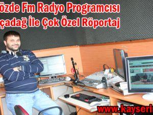 Kayseri Gözde Fm Radyo Programcısı Ahmet Akçadağ İle Çok Özel Röportaj
