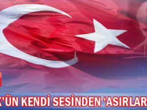 """Atatürk'ün Sesinden """"Asırlarca"""" Şiiri/VİDEO"""