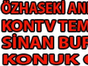 ÖZHASEKİ SİNAN BURHAN'A KONUK OLDU