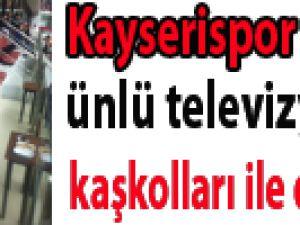 Kayserispor'a Ünlü Televizyoncu Desteği