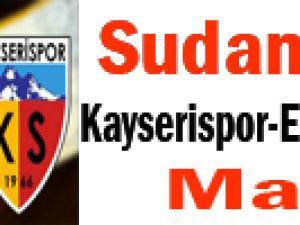 Sudan Ucuz Kayserispor Maçı
