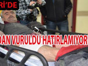 KAYSERİ'DE AYAĞINDAN VURULDU 'HATIRLAMIYORUM' DEDİ