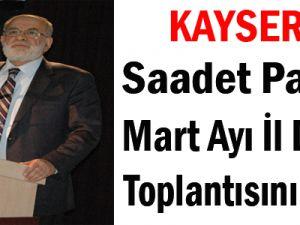 SAADET PARTİSİ MART AYI İL DİVAN TOPLANTISI YAPILDI