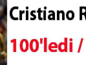 Cristiano Ronaldo 100'ledi / VİDEO