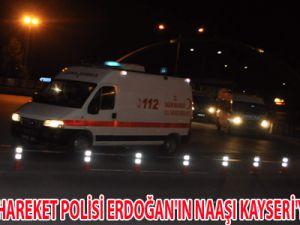 ŞEHİT ÖZEL HAREKET POLİSİ ERDOĞAN'IN NAAŞI KAYSERİ'YE GETİRİLDİ