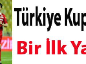 Türkiye Kupası'nda bir ilk yaşandı