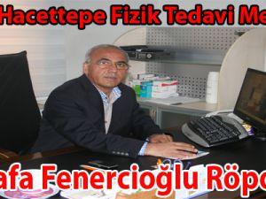 Özel Hacettepe Fizik Tedavi Merkezi Mustafa Fenercioğlu Röportajı