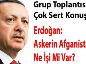 Erdoğan: Askerin Afganistan'da Ne İşi Mi Var?
