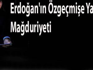 Erdoğan'ın Özgeçmişe Yazdırdığı Mağduriyeti
