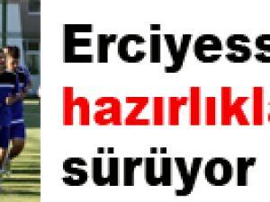 Erciyesspor'da hazırlıklar sürüyor