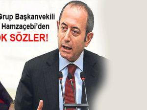 CHP Grup Başkanvekili Akif Hamzaçebi'den şok sözler