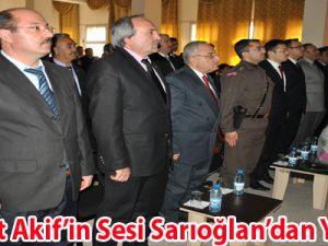 Mehmet Akif'in Sesi Sarıoğlan'dan Yükseldi
