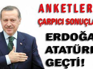 Erdoğan, Atatürk'ü Geçti!