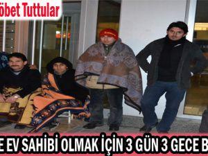 Kayseri'de Ev Sahibi Olmak İçin 3 Gün 3 Gece Beklediler