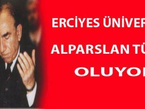 Erciyes Üniversitesi Alparslan Türkeş oluyor