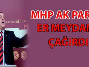 MHP AK PARTİ'Yİ ER MEYDANINA ÇAĞIRDI