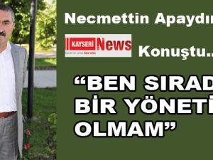 NECMETTİN APAYDIN'DAN BOMBA KAYSERİSPOR AÇIKLAMALARI