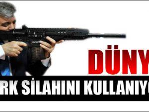 Dünya Türk Silahını Kullanıyor