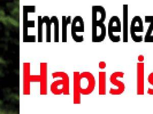 Emre Belözoğlu'na 2 yıl hapis istemi