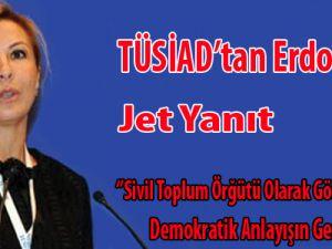 TÜSİAD'dan Erdoğan'a Jet Yanıt