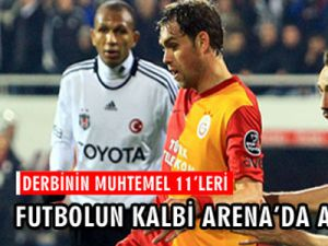 Arena'da G.Saray-Beşiktaş Derbisi