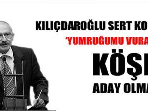 Kılıçdaroğlu Köşk'e Aday Olmam!