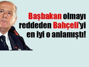 Başbakanlığı reddeden Bahçeli'yi anladı!
