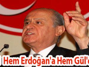 Bahçeli  Hem Erdoğan'a Hem Gül'e Vurdu