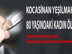 KOCASİNAN YEŞİLMAHALLE'DE 80 YAŞINDAKİ KADIN ÖLDÜRÜLDÜ