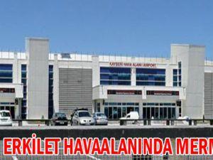 KAYSERİ ERKİLET HAVAALANINDA MERMİ ŞOKU