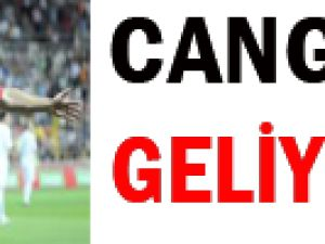 CANGALE GELİYOR