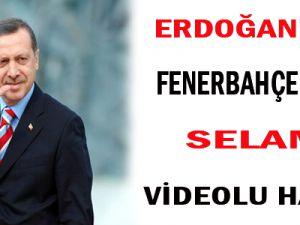 Erdoğan'dan F.Bahçelilere Selam Video
