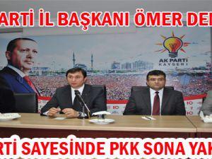 """AK PARTİ SAYESİNDE PKK SONA YAKLAŞTI"""