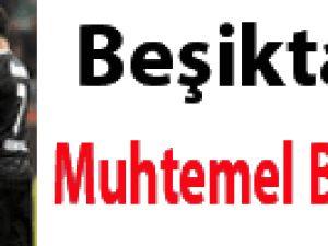 Beşiktaş'ın muhtemel Braga 11'i!