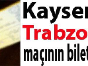 Kayseri, Trabzon maçının biletleri satışta