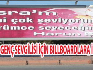 KAYSERİ'Lİ GENÇ SEVGİLİSİ İÇİN BILLBOARDLARA İLAN VERDİ