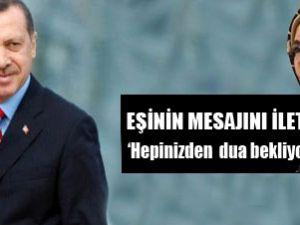 Erdoğan'ın son durumunu eşi bildirdi