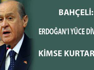 Bahçeli: 'Erdoğan'ı Yüce Divan'dan kimse kurtaramaz!'