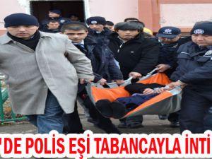 KAYSERİ'DE POLİS EŞİ TABANCAYLA İNTİHAR ETTİ