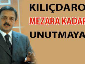 """""""KILIÇDAROĞLU MEZARA KADAR BENİ UNUTMAYACAK"""""""
