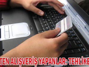 İnternetten alışveriş yapanlar: Tehlikedesiniz!