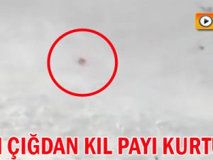 Düşen çığdan kıl payı kurtuldu!Video