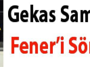 Gekas Samsun'da Fener'i söndürdü!
