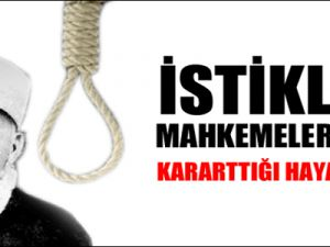 İstiklal Mahkemeleri'nin kararttığı hayatlar!
