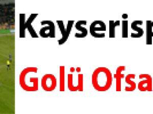 Kayserispor'un golü ofsayt mı?