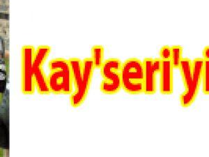 Kay'seri'yi bitirdi
