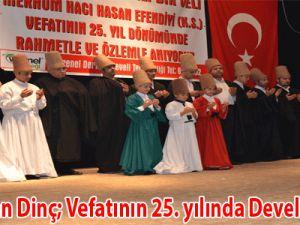 Hacı Hasan Dinç; Vefatının 25. yılında Develi'de anıldı.