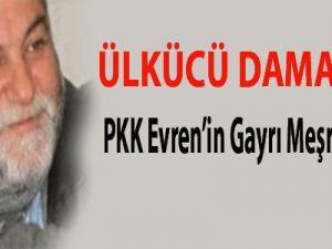 Ülkücü Damatlar: PKK Evren'in gayrı meşru çocuğu